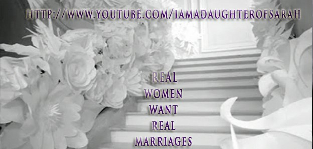 REAL WOMEN WANT REAL MARRIAGES (New IAmADaughterOfSarah Video)